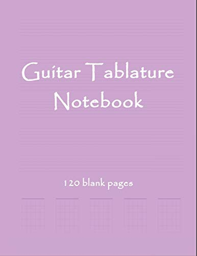 Guitar Tablature Notebook: Music Journal to Write Down Your Guitar Compositions!