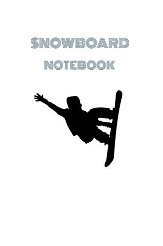 Snowboard Notebook: Composition Book, Notebook For Snowboarders, Skiiers And Freeskiers, Snowboarding Lined Journal, Blank Notebook, Snowboarding Notebook 6