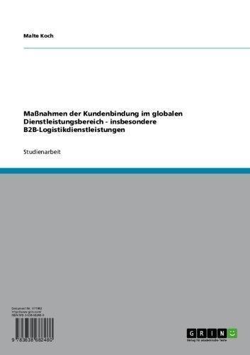Maßnahmen der Kundenbindung im globalen Dienstleistungsbereich - insbesondere B2B-Logistikdienstleistungen