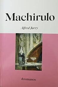 Machirulo par Alfred Jarry