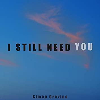 I Still Need You