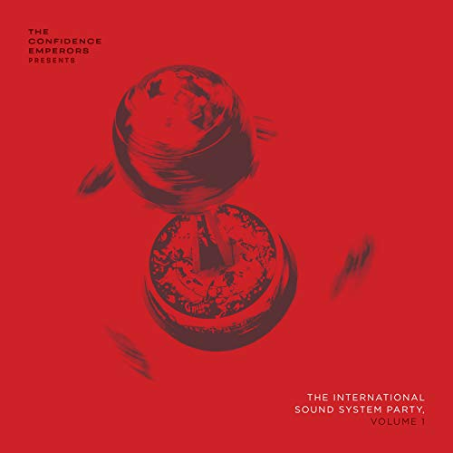 The Confidence Emperors Presents The International Sound System Party, Vol. 1