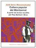 Cultura popular del Montserrat. A partir de textos recollits per Pau Bertran i Bros (Vila d'Olesa)