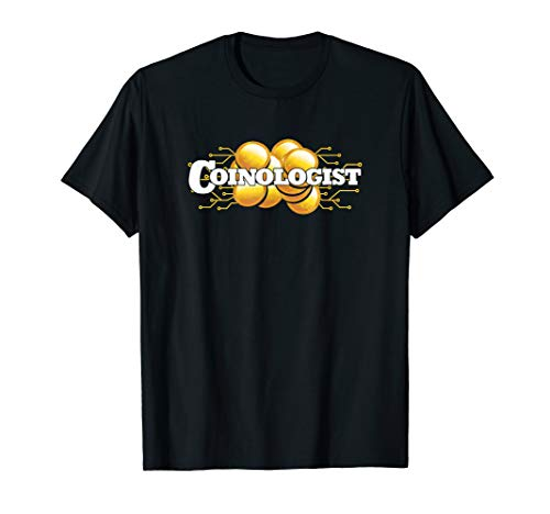Numismatics Coinologist Coin Collecting Hobby Collectors T-Shirt