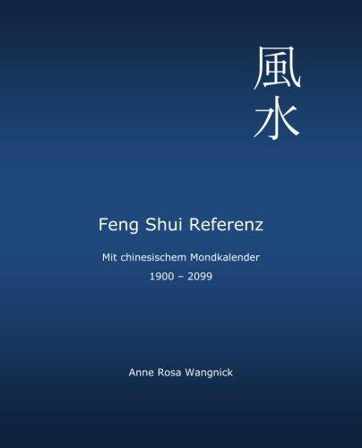 Feng Shui Referenz: Mit chinesischem Mondkalender 1900 - 2099