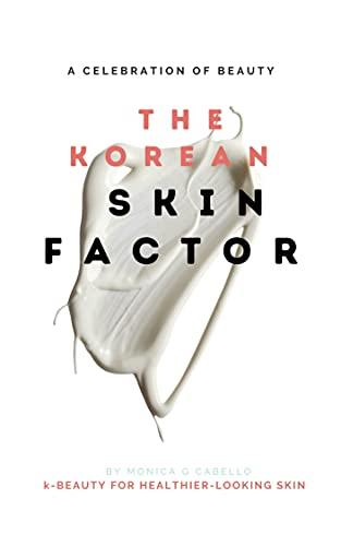 The Korean Skin Factor: A celebration of beauty (English Edition)