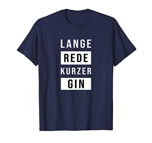 Gin Spruch T-Shirt für Ginliebhaber | Lange Rede kurzer Gin