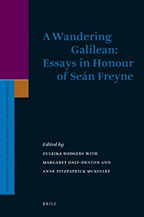 A Wandering Galilean: Essays in Honour of Se????n Freyne (Supplements to the Journal for the Study of Judaism) by author (2009-10-26)