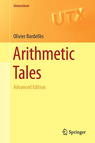 Compare Textbook Prices for Arithmetic Tales: Advanced Edition Universitext 2nd ed. 2020 Edition ISBN 9783030549459 by Bordellès, Olivier,Bordellès, Véronique