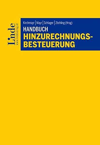 Handbuch Hinzurechnungsbesteuerung (Schriftenreihe Konzern- und Unternehmenssteuerrecht)