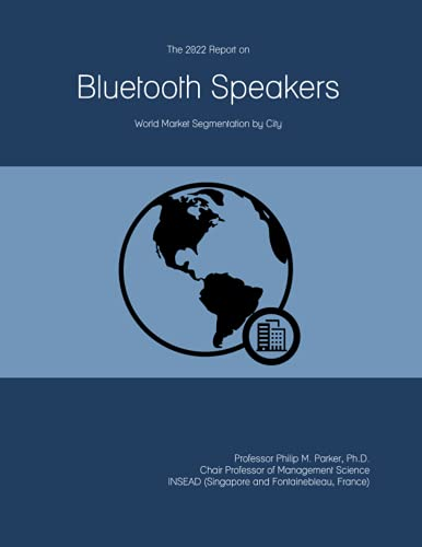 The 2022 Report on Bluetooth Speakers: World Market Segmentation by City