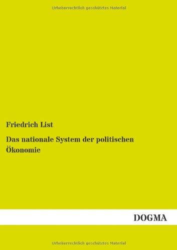 Das nationale System der politischen Oekonomie: Der internationale Handel, die Handelspolitik,...: Der internationale Handel, die Handelspolitik und der deutsche Zollverein