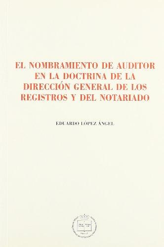El nombramiento de auditor en la doctrina de la direccion general de los registros y del notariado
