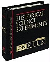The Historical Science Experiments on File: Experiments, Demonstrations, and Projects for School and Home