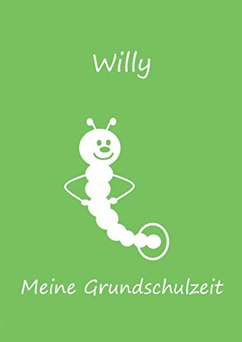 Meine Grundschulzeit: Willy - Malbuch / Tagebuch / Notizbuch - DIN A4 - Bücherwurm / Raupe