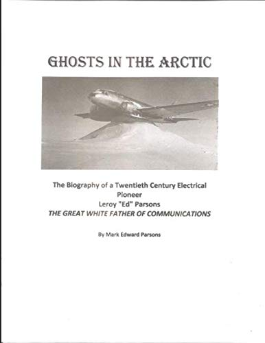 GHOSTS IN THE ARCTIC: The Great White Father of Communications