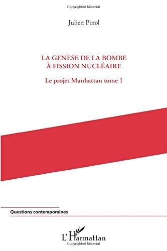 La genèse de la bombe à fission nucléaire: Le projet Manhattan (tome 1)