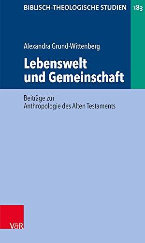 Lebenswelt Und Gemeinschaft: Beitrage Zur Anthropologie Des Alten Testaments (Biblisch-theologische Studien) (German Edition)