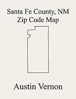 Santa Fe County New Mexico Zip Code Map Includes Santa Fe South