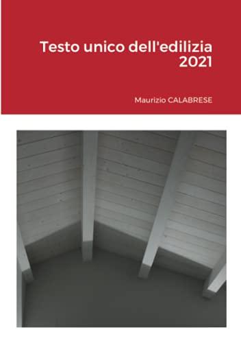 Testo unico dell'edilizia 2021