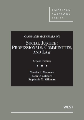 Compare Textbook Prices for Social Justice: Professionals, Communities and Law, 2d American Casebook Series 2 Edition ISBN 9780314926982 by Mahoney, Martha,Calmore, John,Wildman, Stephanie