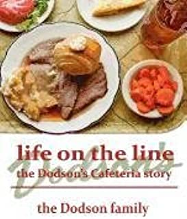 Life on the Line: the Dodson's Cafeteria Story