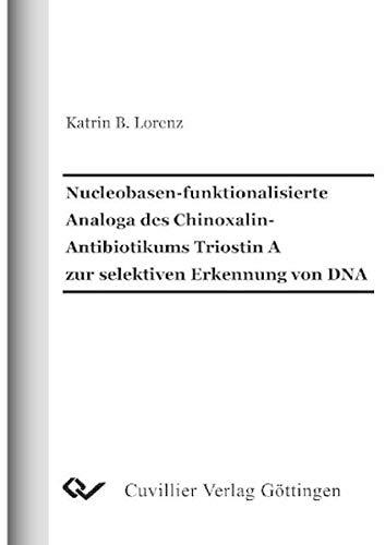 Nucleobasen-funktionalisierte Analoga des Chinoxalin-Antibiotikums Triostin A zur selektiven Erkennung von DNA