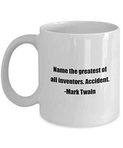N\A Taza de café: Nombre al más Grande de Todos los inventores. Accidente. -Mark Twain - ¡Gran Regalo para Tus Amigos y colegas!