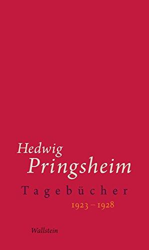 Tagebücher: 1923-1928 (Hedwig Pringsheim - Tagebücher 7)