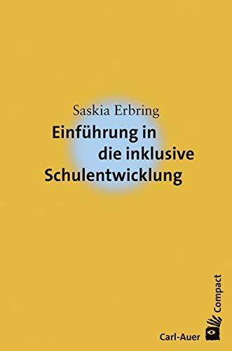 Einführung in die inklusive Schulentwicklung (Carl-Auer Compact)