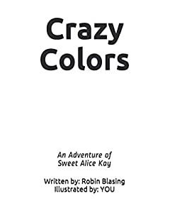 Crazy Colors: An Adventure of Sweet Alice Kay