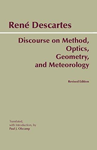 Discourse on Method, Optics, Geometry, and Meteorology by Rene Descartes René Descartes Paul J. Olscamp René Descartes Paul J. Olscamp Ren Descartes(2001-03)