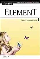 Revised ELEMENT English Communication Ⅰ 文部科学省検定済教科書 [コⅠ 339] 啓林館