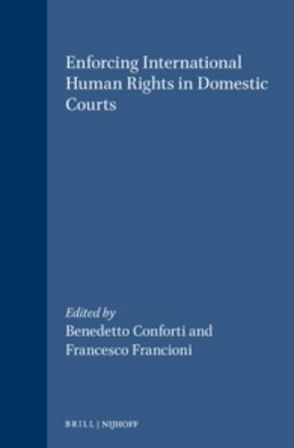 Enforcing International Human Rights in Domestic Courts