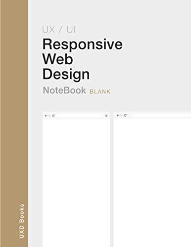Responsive Web Design: UX / UI Responsive Web Design notebook. Blank version. Two mockups from mobile to desktop. Ideal to prototype responsive web design.