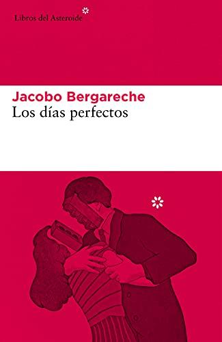 Los días perfectos de Jacobo Bergareche