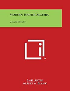 Galois Theory Notre Dame Mathematical Lectures, Number 2 Lectures Delivered at the University of Notre Dame by Emil Artin