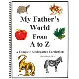 My Father's World From A to Z A Complete Kindergarten Curriculum