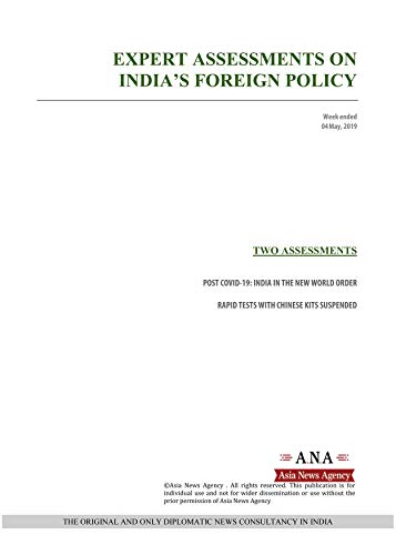 EXPERT ASSESSMENTS ON INDIA'S FOREIGN POLICY: Weekly News and Analysis on India, 04 May 2020 (English Edition)