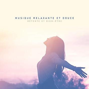 Musique relaxante et douce: Détente et bien-être