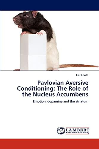 Pavlovian Aversive Conditioning: The Role of the Nucleus Accumbens: Emotion, dopamine and the striatum