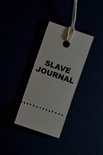 Slave Journal: BDSM Dominant Submissive Fetish Couples Journal / Perfect for BDSM Relationships and Slave Training / Adult Gifts for your Dominatrix ... for Exploring Your Sexual Kinky Side. Var04
