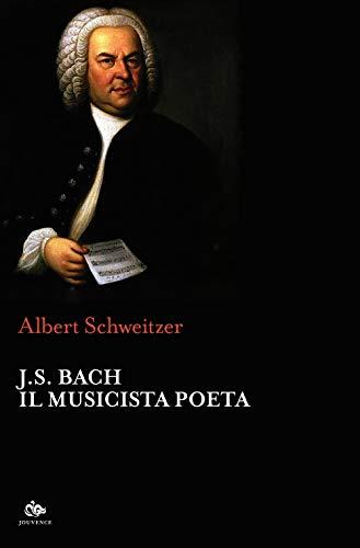 J.S. Bach. Il musicista poeta