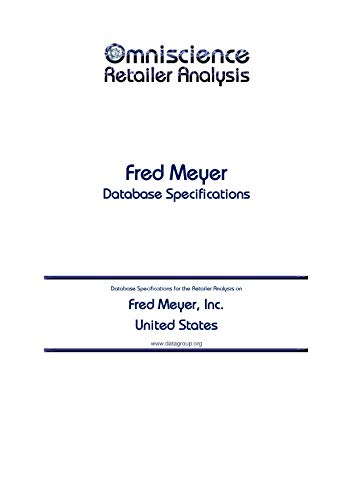 Fred Meyer, Inc. - United States: Retailer Analysis Database Specifications (Omniscience Retailer Analysis - United States Book 37714)