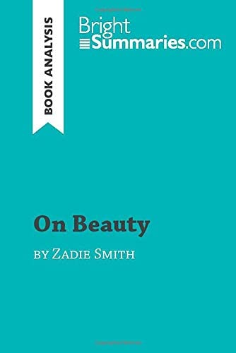 On Beauty by Zadie Smith Book Analysis Detailed Summary Analysis and Reading Guide BrightSummaries product image