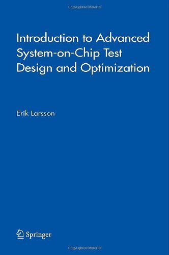 Introduction to Advanced System-on-Chip Test Design and Optimization: Problems,...