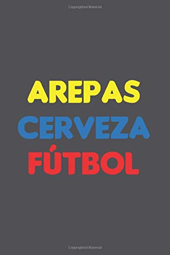 Arepas Cerveza Fútbol: Our Crazy Family Memories Journal For Soccer Player, Coach And Passionate Lover   6x9   120 pages