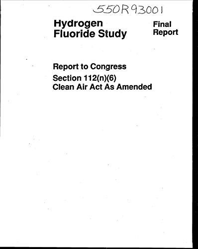 Hydrogen Fluoride Study: Report to Congress Section 112(N)(6) Clean Air Act as Amended: Final Report (English Edition)