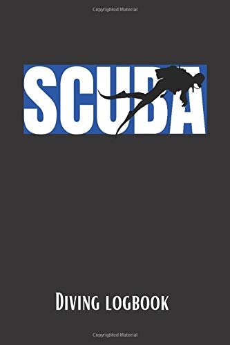 Scuba Diving Logbook: 120 Pages, 240 Dives | Perfect Gift for Diving Lovers
