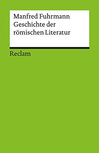 Geschichte der römischen Literatur (Reclams Universal-Bibliothek)